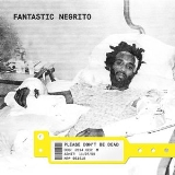 Fantastic Negrito Please Don't Be Dead (red Vinyl) Indie Exclusive Red Vinyl