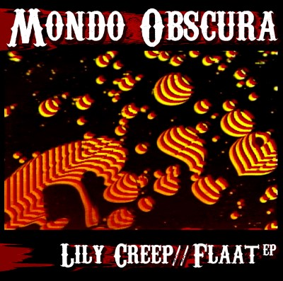 Mondo Obscura Lily Creep Flaat Ep