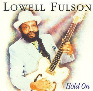 lowell-fulson-hold-on
