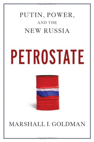 marshall-i-goldman-petrostate-putin-power-and-the-new-russia