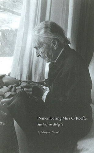 margaret-wood-remembering-miss-okeeffe-stories-from-abiquiu-stories-from-abiquiu-first-tion