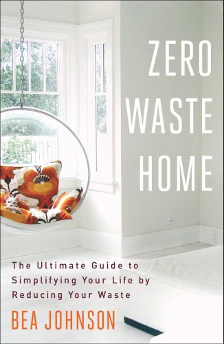 bea-johnson-zero-waste-home-the-ultimate-guide-to-simplifying-your-life-by-re
