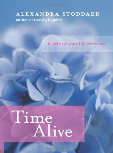 alexandra-stoddard-time-alive-celebrate-your-life-every-day