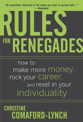 christine-lynch-rules-for-renegades-how-to-make-more-money-rock-your-career-and-rev