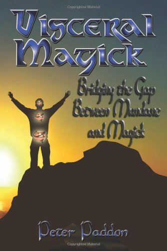 peter-paddon-visceral-magick-bridging-the-gap-between-magick-and-mundane