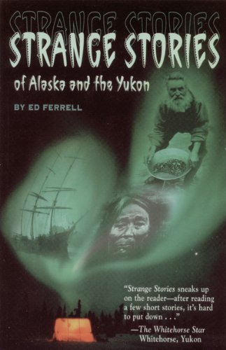 ed-ferrell-strange-stories-of-alaska-th