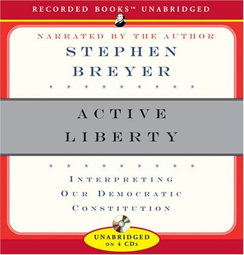 justice-stephen-breyer-active-liberty-interpreting-our-democratic-constitution