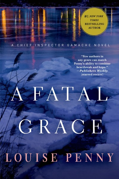 louise-penny-a-fatal-grace-a-chief-inspector-gamache-novel