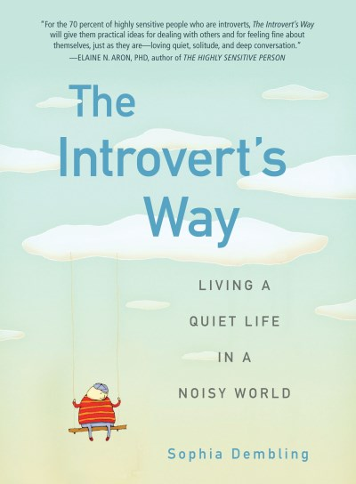 sophia-dembling-the-introverts-way-living-a-quiet-life-in-a-noisy-world