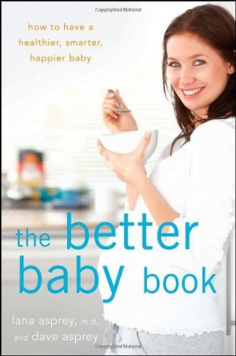 lana-asprey-the-better-baby-book-how-to-have-a-healthier-smarter-happier-baby