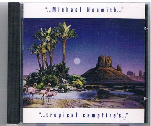michael-nesmith-tropical-campfires