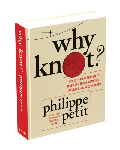 philippe-petit-why-knot-how-to-tie-more-than-sixty-ingenious-useful-bea