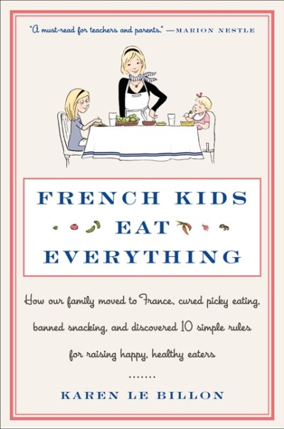 karen-le-billon-french-kids-eat-everything-how-our-family-moved-to-france-cured-picky-eatin