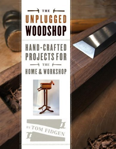 tom-fidgen-the-unplugged-woodshop-hand-crafted-projects-for-the-home-workshop