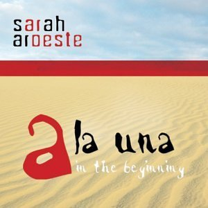 sarah-aroeste-la-una-in-the-beginning