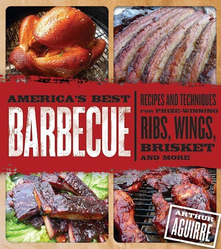 arthur-aguirre-americas-best-barbecue-recipes-and-techniques-for-prize-winning-ribs-wi