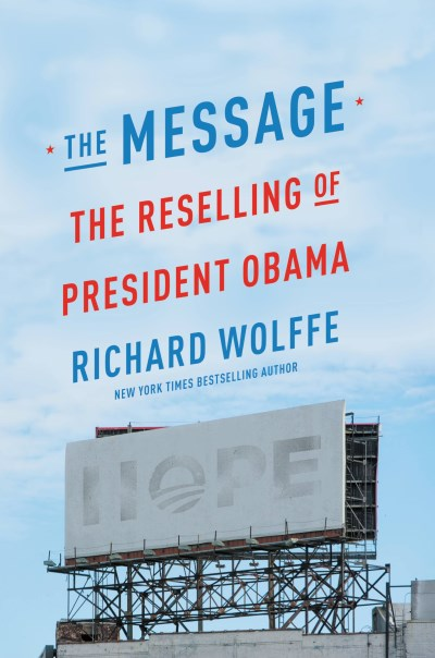 richard-wolffe-the-message-the-reselling-of-president-obama
