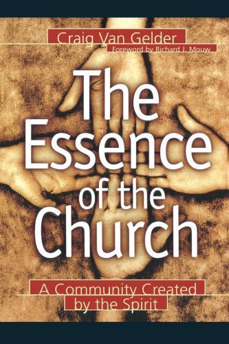 craig-van-gelder-the-essence-of-the-church-a-community-created-by-the-spirit