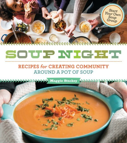 maggie-stuckey-soup-night-recipes-for-creating-community-around-a-pot-of-so
