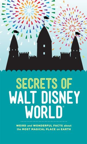 dinah-williams-secrets-of-walt-disney-world-weird-and-wonderful-facts-about-the-most-magical