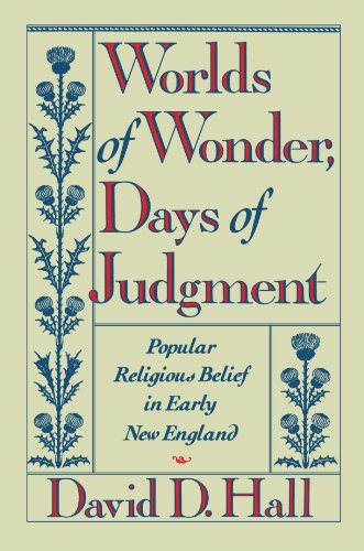 david-d-hall-worlds-of-wonder-days-of-judgment-popular-religious-belief-in-early-new-england
