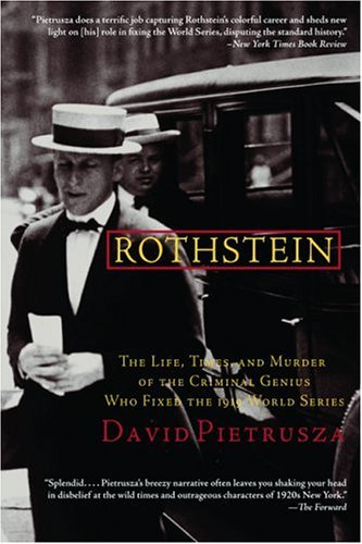 david-pietrusza-rothstein-the-life-times-and-murder-of-the-criminal-geniu