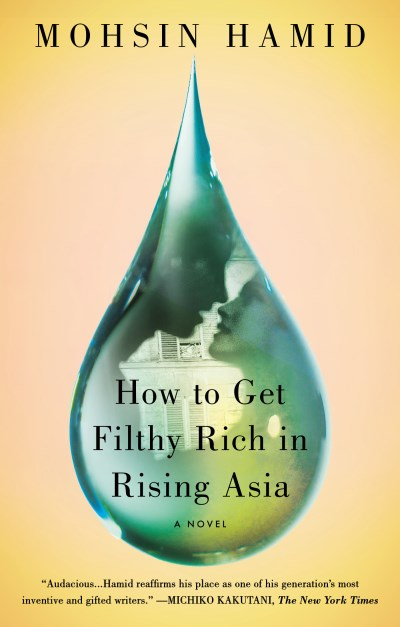 mohsin-hamid-how-to-get-filthy-rich-in-rising-asia