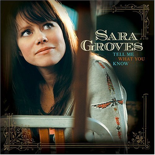 Sara Groves Tell Me What You Know
