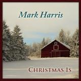 Mark Harris Christmas Is