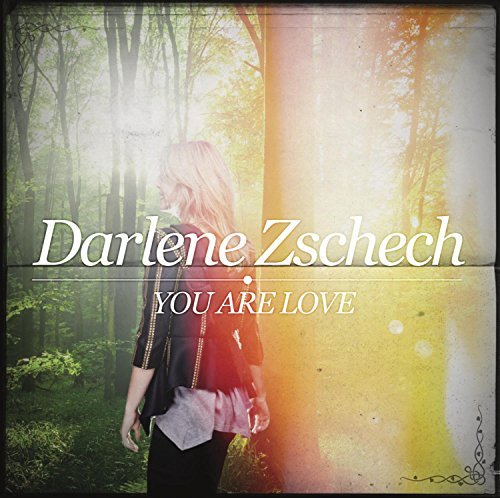 Darlene Zschech You Are Love
