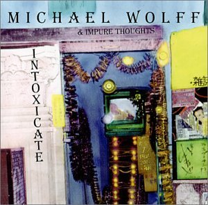 Wolff Michael & Impure Thoughts Intoxicate
