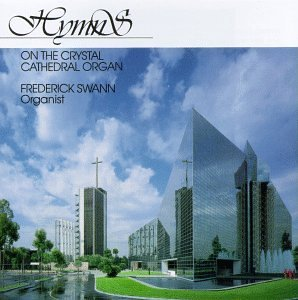 Frederick Swann Hymns On The Crystal Cathedral Swann (org)