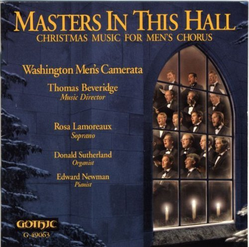 Masters In This Hall Christmas Music For Mens Choru Lamoreaux Sutherland Newman Beveridge Washington Men's Cam