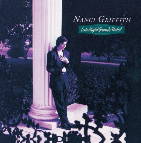 Nanci Griffith Late Night Grande Hotel