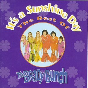 Brady Bunch/Best Of-It's A Sunshine Day
