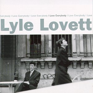 Lovett Lyle I Love Everybody