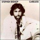 Stephen Bishop/Careless