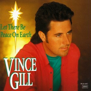 Vince Gill Let There Be Peace O