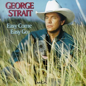 Strait George Easy Come Easy Go