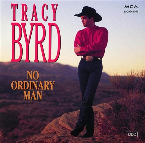 Tracy Byrd No Ordinary Man