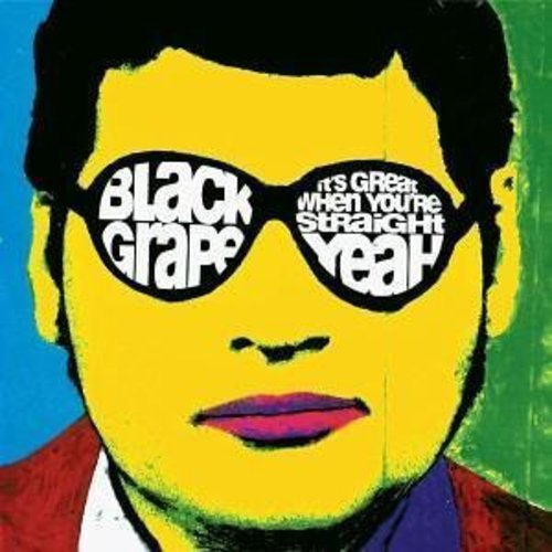 Black Grape/It's Great When You'Re Straigh