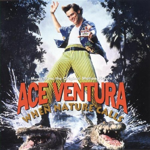 Ace Ventura When Nature Calls Soundtrack