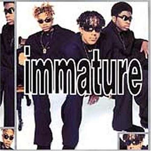 immature-we-got-it