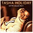 Tasha Holiday Just The Way You Like It