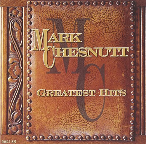 Mark Chesnutt Greatest Hits