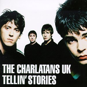 Charlatans U.K. Tellin' Stories