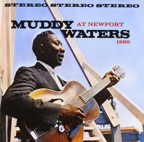 Muddy Waters At Newport 1960 Remastered