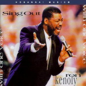 Ron Kenoly Sing Out