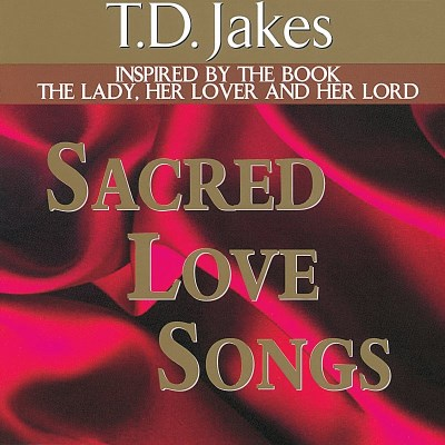 T.D. Jakes Sacred Love Songs