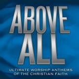 Above All Ultimate Worship Ant Above All Ultimate Worship Ant